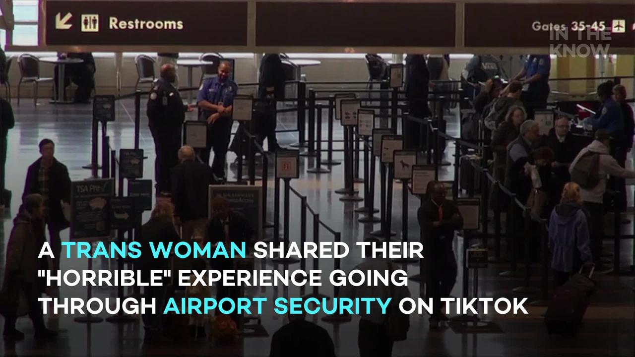 Trans woman shares 'horrible' TSA experience, discusses why proper training is so importan