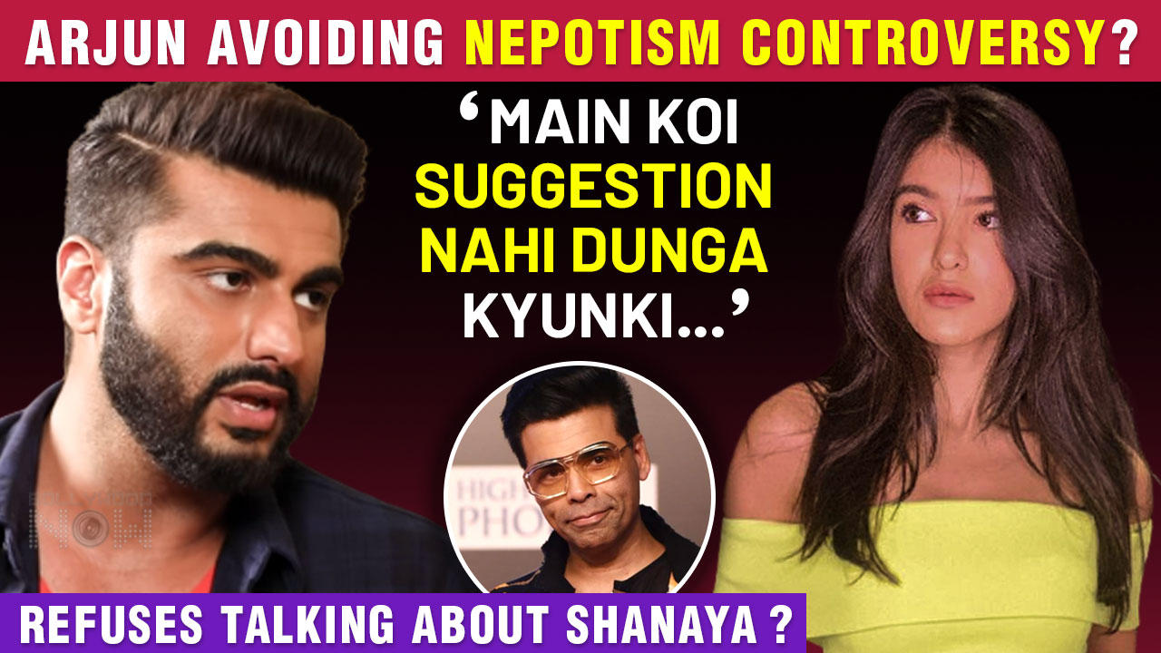 Arjun Kapoor Refuses Giving Tips To Shanaya Kapoor For Her Debut, Afraid Of Nepotism ?