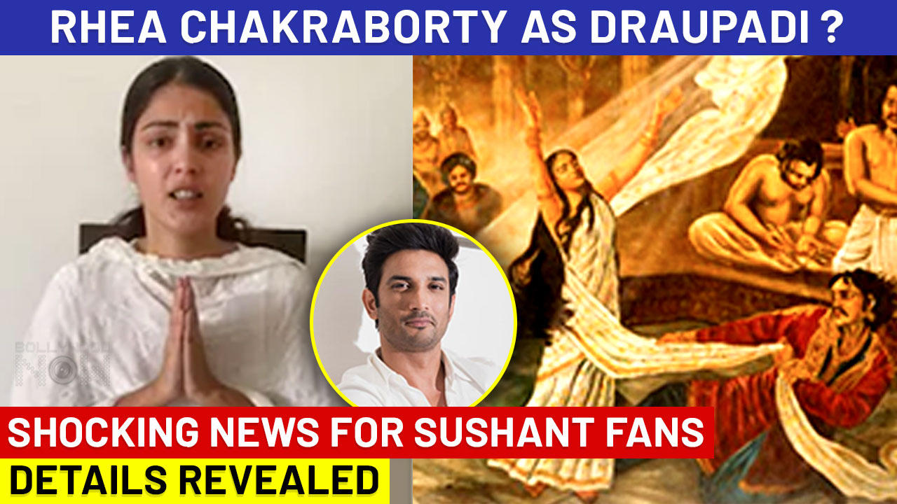 Rhea Chakraborty Offered A Huge Role  As Draupadi, Gets Benefit From SSR Case ?