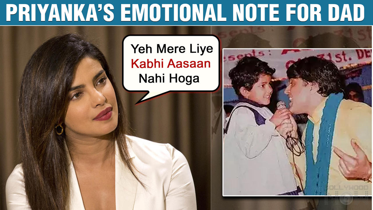 Priyanka Chopra Shares Her Heart Touching Moment With Her Dad