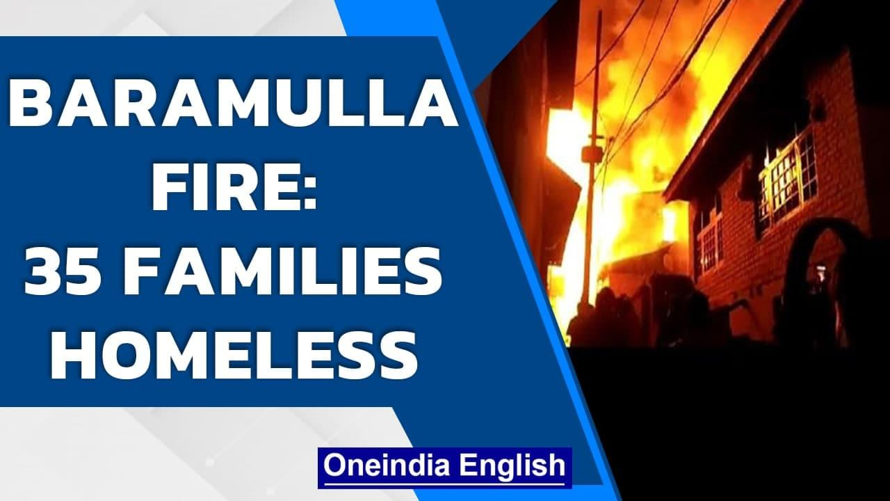 Baramulla Fire Tragedy: 15 houses reduced to ashes and more than 35 families homeless| Oneindia News