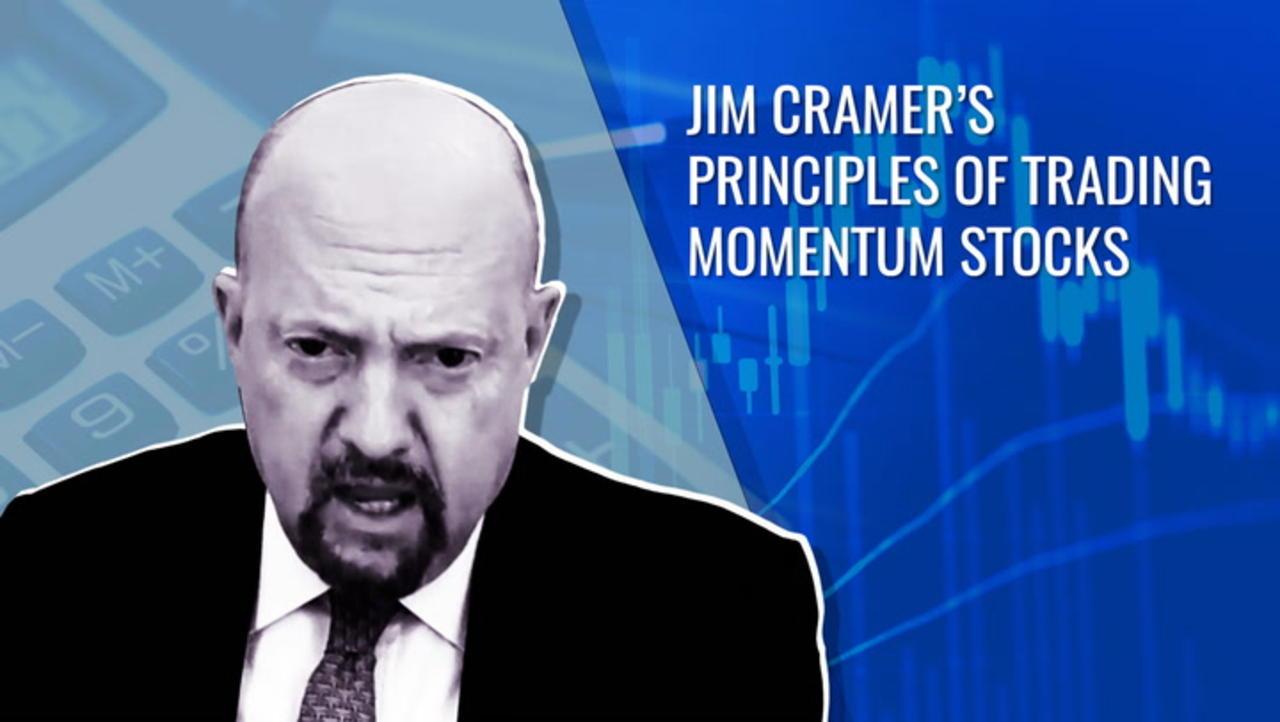 Jim Cramer's Principles For Investing in Momentum Stocks Safely