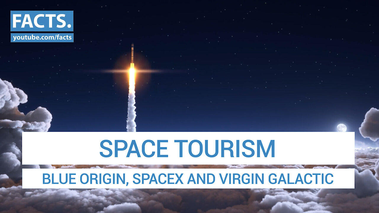 Space Tourism: Blue Origin, SpaceX and Virgin Galactic