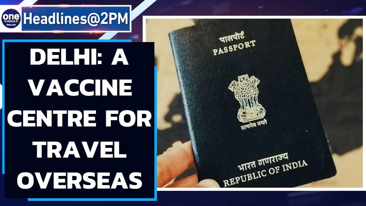 Delhi opens vaccine centre for students, workers, athletes going abroad | Oneindia News