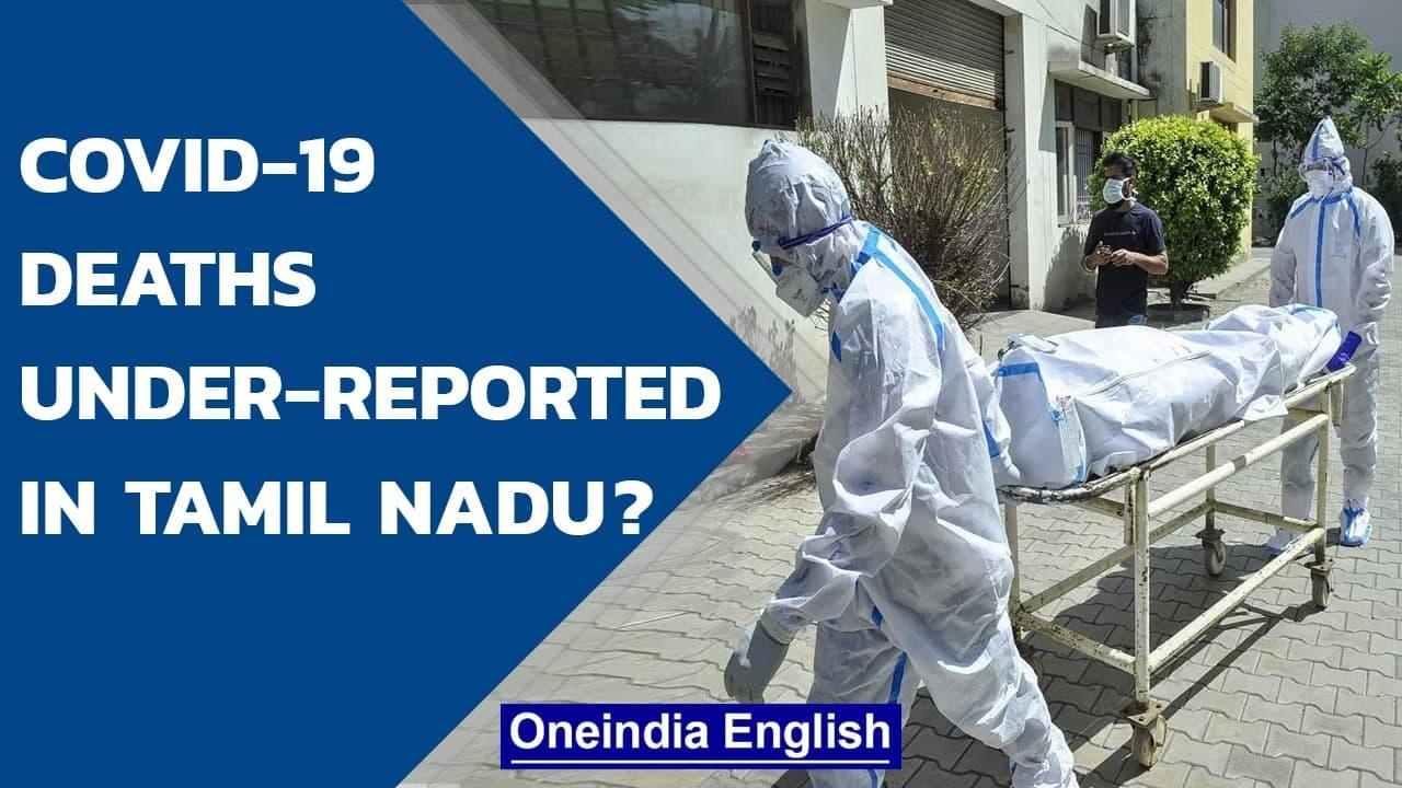 Tamil Nadu: NGO report claims Covid-19 deaths likely eight times more, Govt denies  Oneindia News