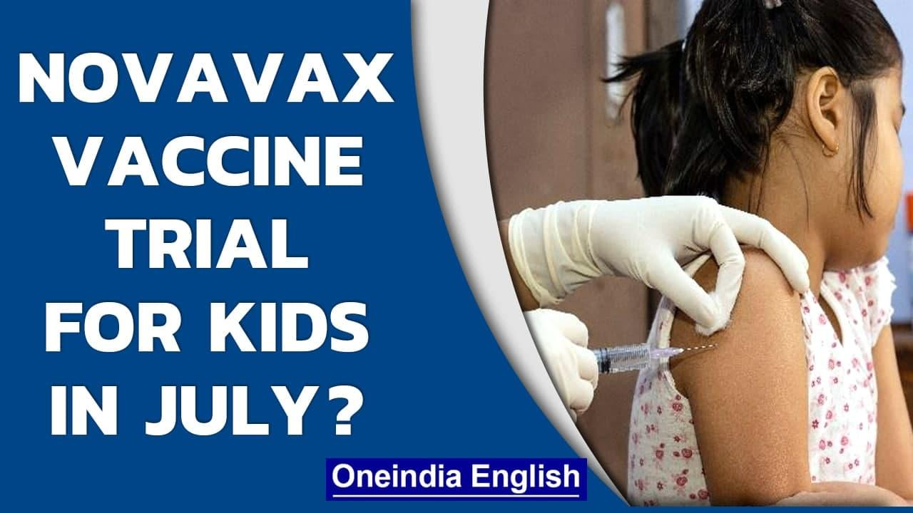 Covid19: Serum Institute of India to start trials of Novavax vaccine for kids in July| Oneindia News