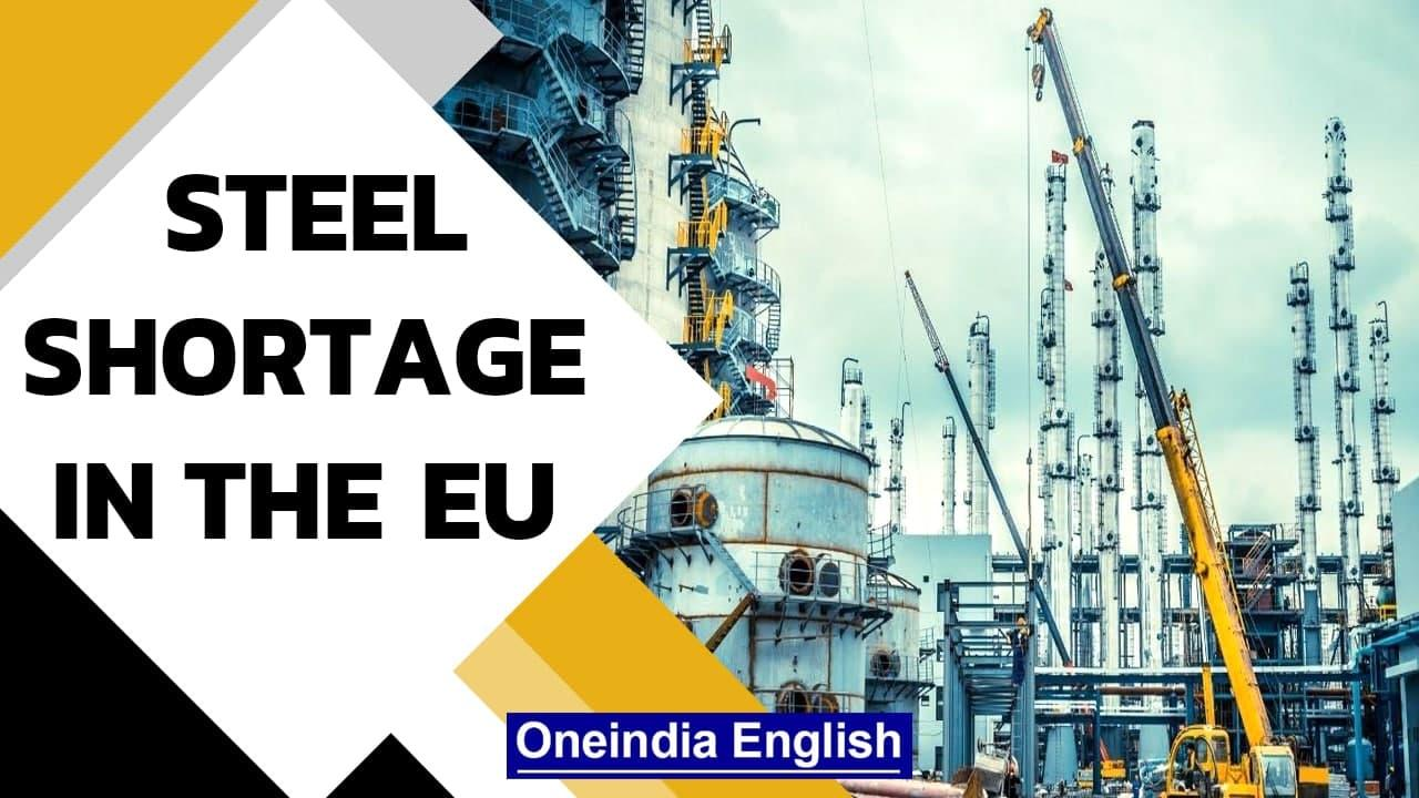 EU faces steel shortage, construction sites may have to halt activity| Oneindia News
