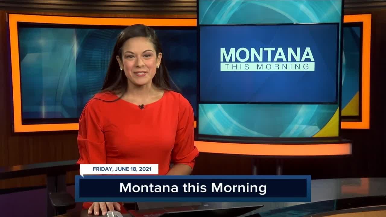 Q2 Montana this Morning top stories with Victoria Hill 6-18-21