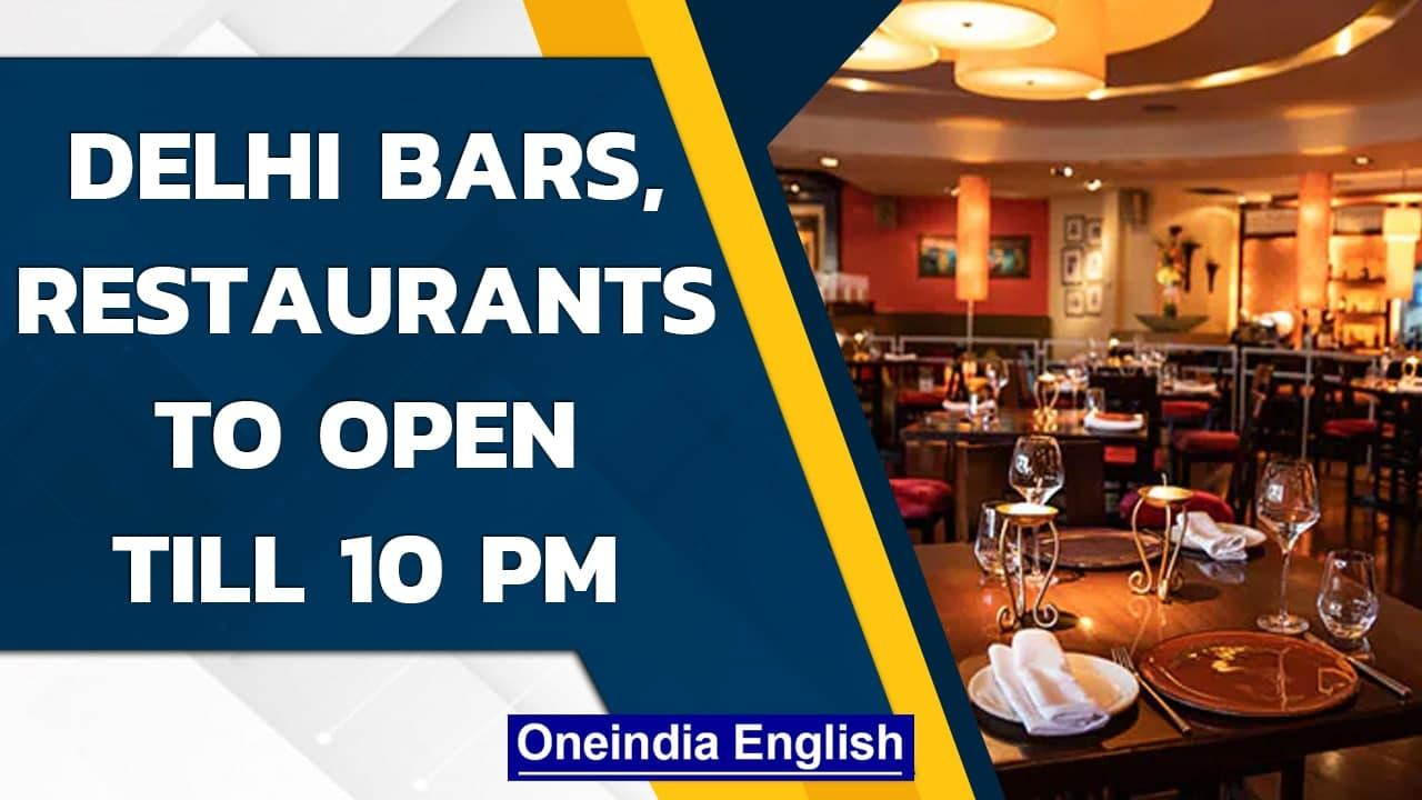 Covid-19: Delhi bars, restaurants can stay open till 10 pm from tomorrow  Oneindia News
