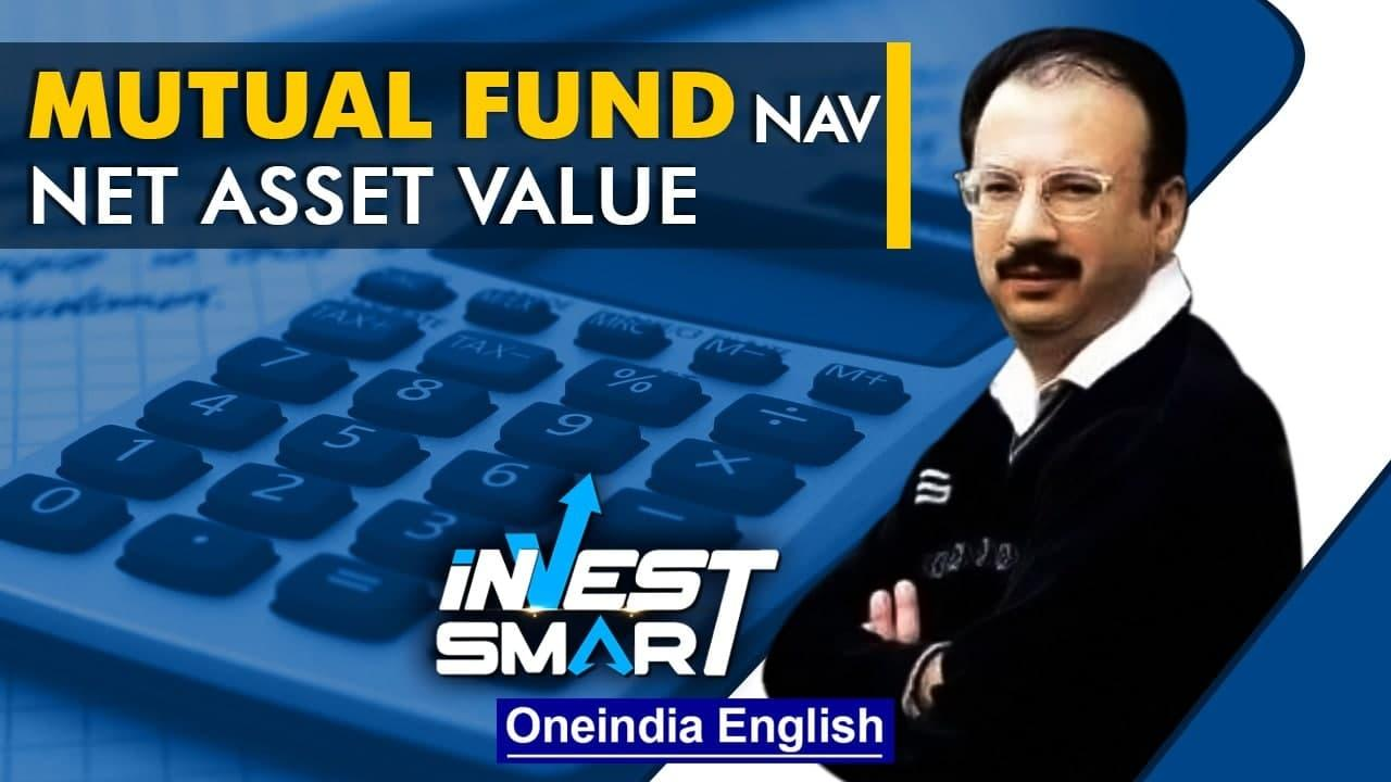What is Mutual Fund NAV? Does Net Asset Value of Mutual Fund Matter? Invest Smart   Oneindia News