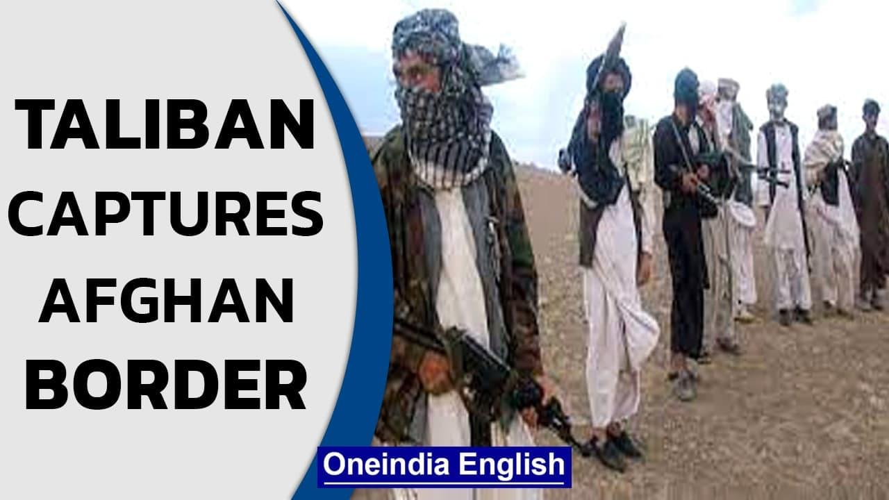 Taliban seizes Afghanistan's main Tajikistan border crossing   Know all   Oneindia News