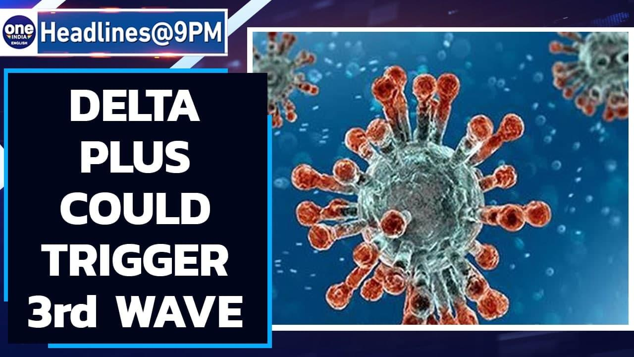 Delta plus variant could trigger third wave in India, experts worried   Oneindia News