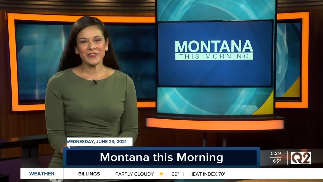 Q2 Montana this Morning top stories with Victoria Hill 6-23-21