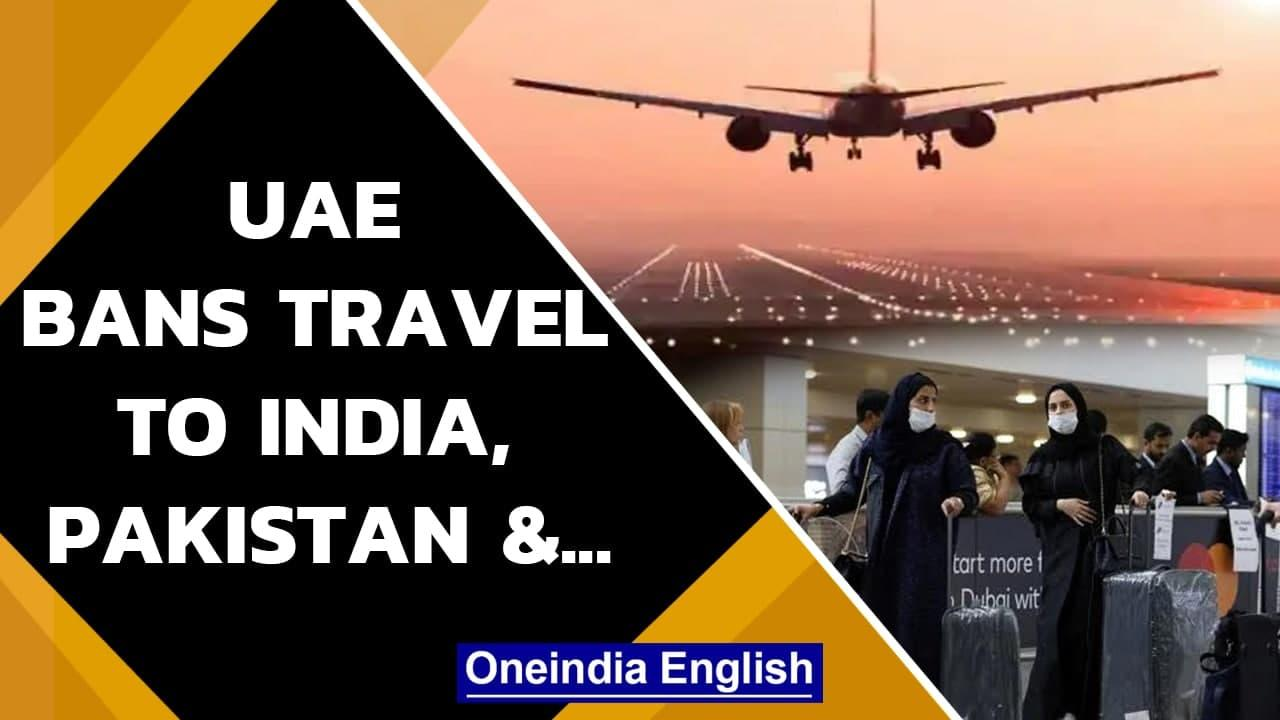UAE bans citizens from travelling to India, Pakistan and 12 other countries| Covid-19 |Oneindia News