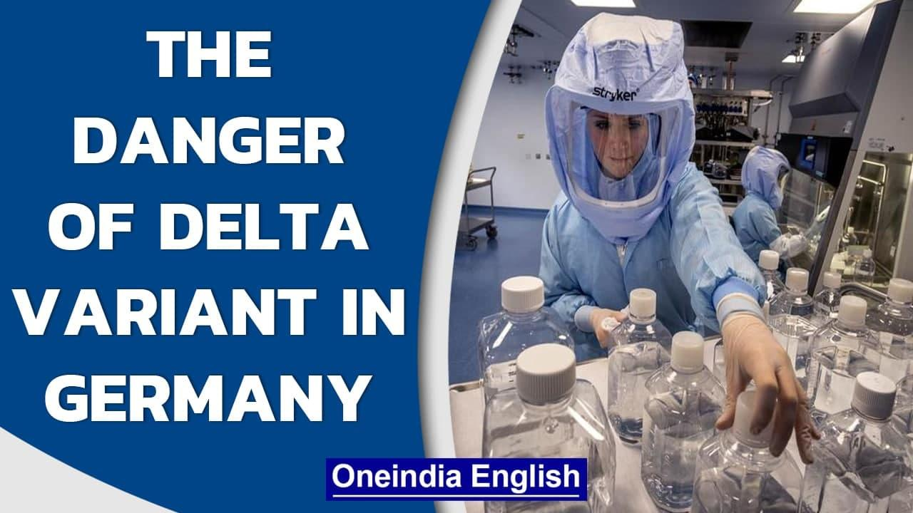 Covid-19: How dangerous is the delta variant in Germany? | Oneindia News