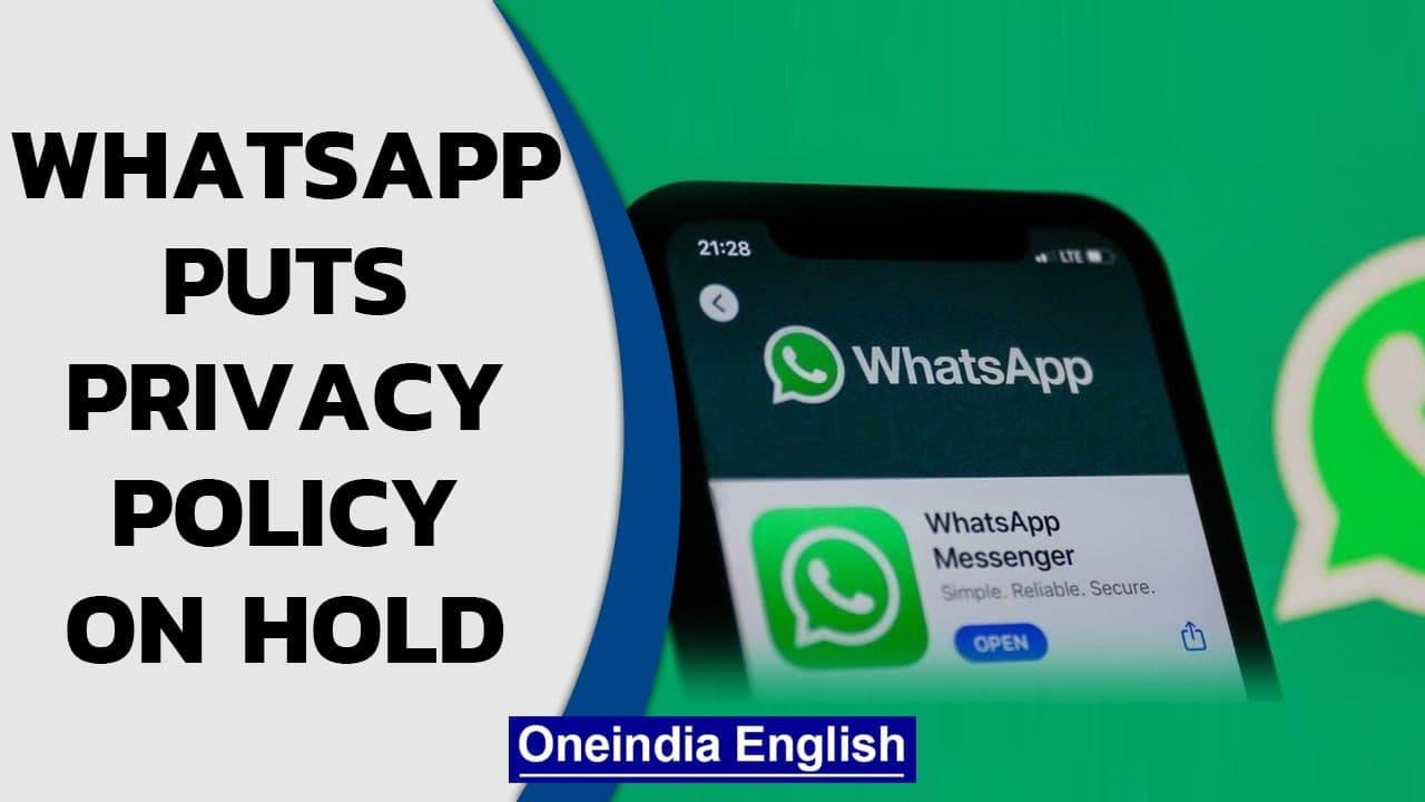 Whatsapp puts new privacy policy on hold   Whatsapp Vs Govt standoff   Oneindia News