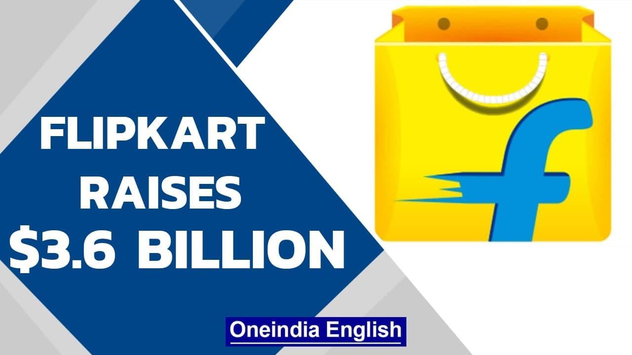 Flipkart raises $3.6 billion; current value at over $37.6 billion | Softbank | Oneindia News