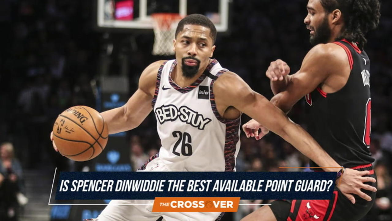 The Crossover: Is Spencer Dinwiddie the Best Free Agent Point Guard?