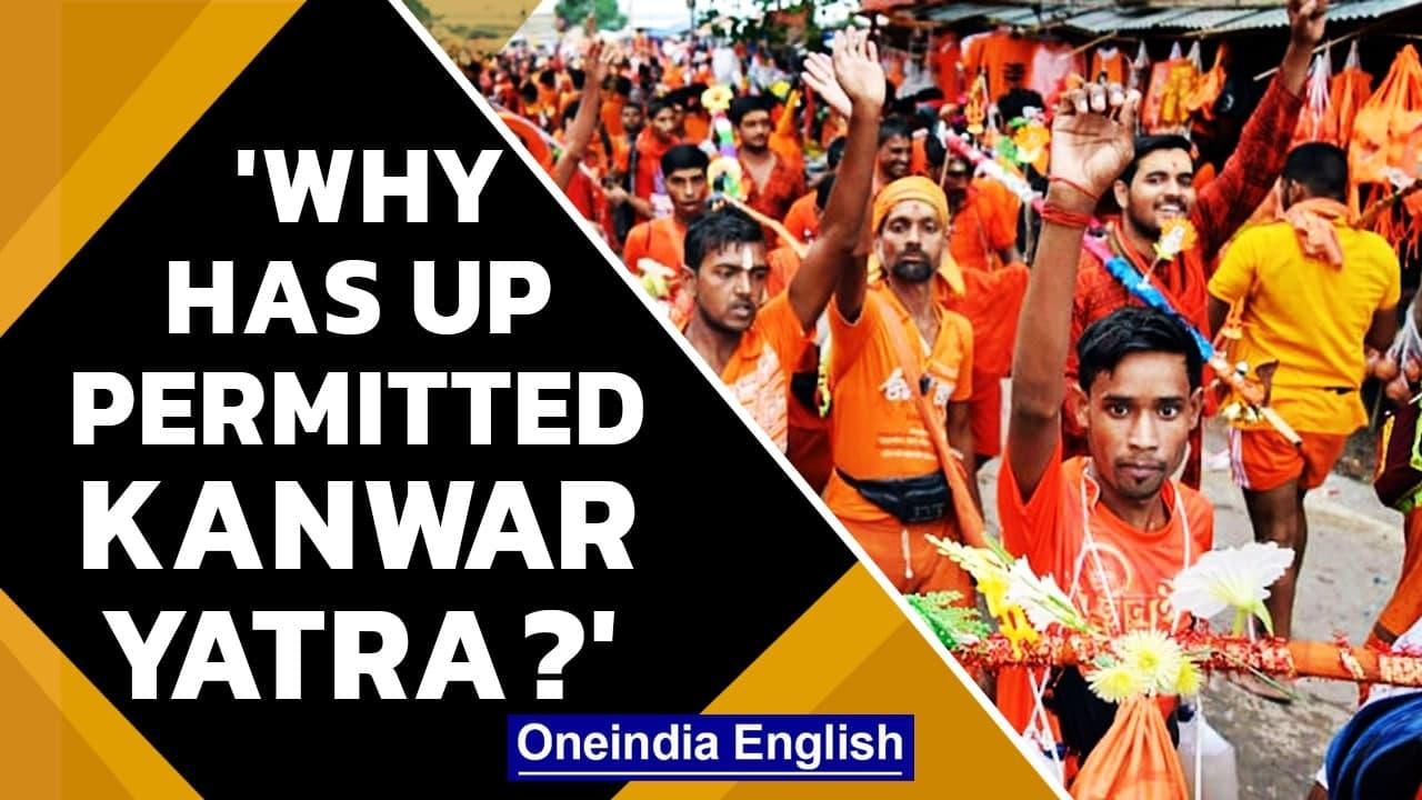 SC shoots notice to UP govt over permission to Kanwar Yatra amid Covid 2nd wave   Oneindia News