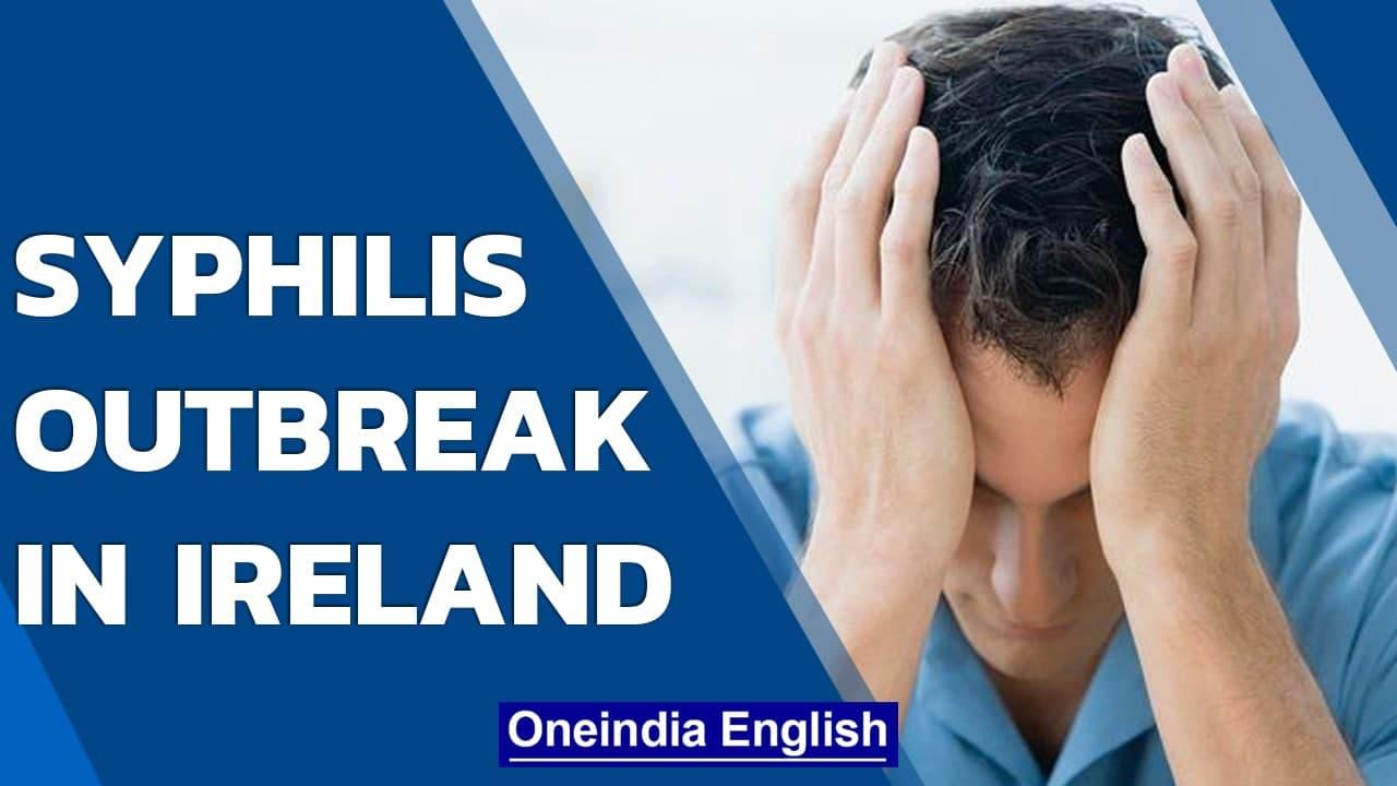 Syphilis outbreak in Ireland causes concern, cases undiagnosed due to Covid   Oneindia News