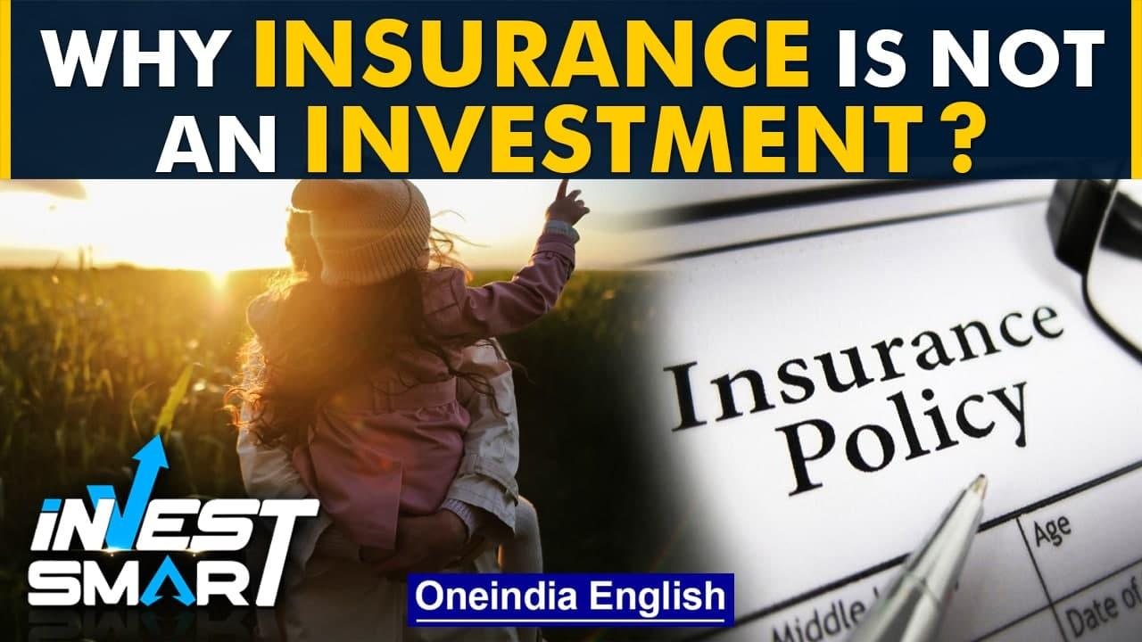 Mixing insurance and investment is not a good idea.   Invest Smart   Oneindia News
