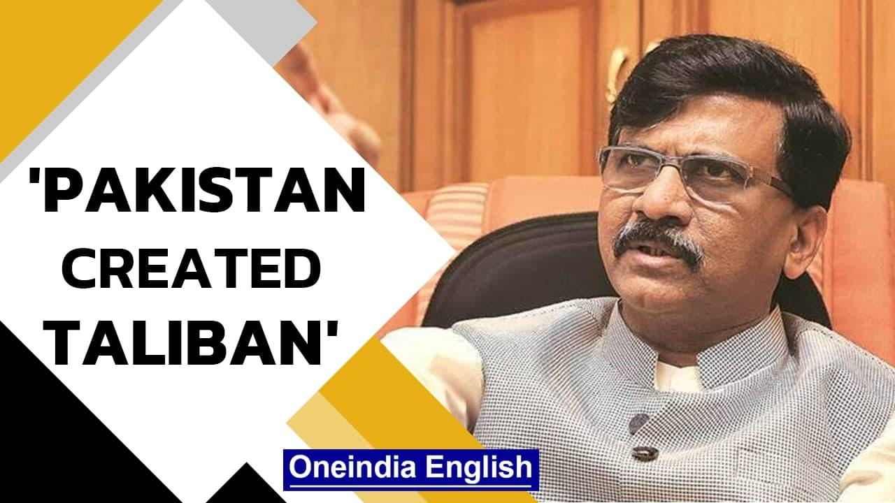 Sanjay Raut slams Imran Khan, says Pakitan created Taliban and terrorism worldwide   Oneindia News