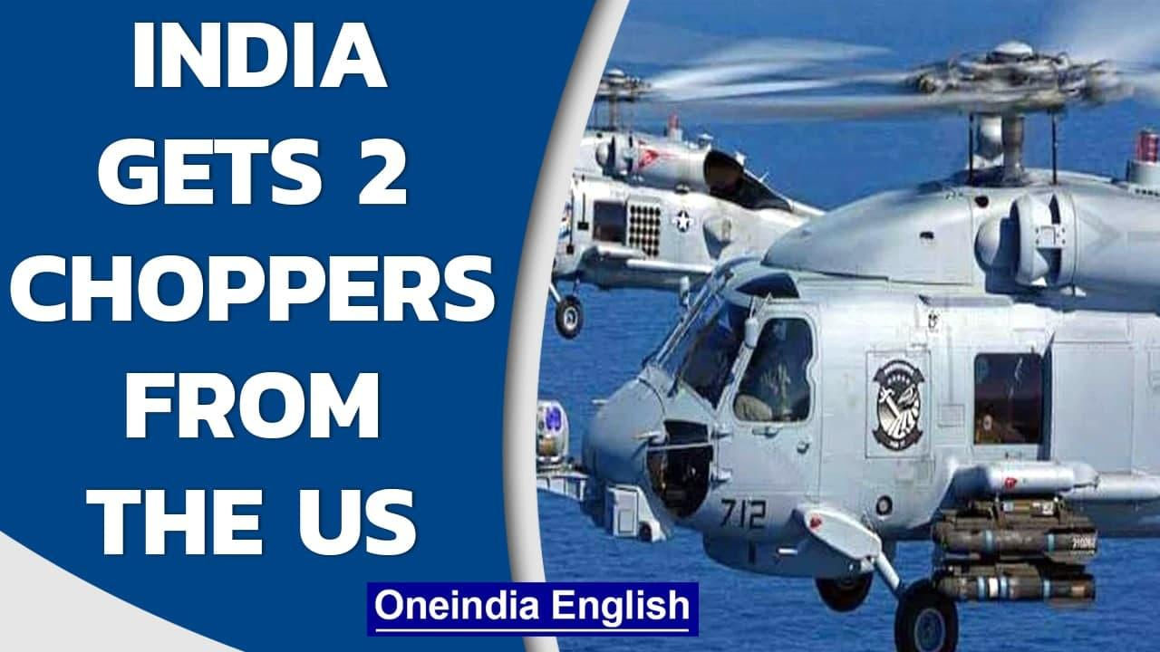 Indian Navy receives 2 MH-60R multi-role helicopters from the US Navy   India-US ties  Oneindia News
