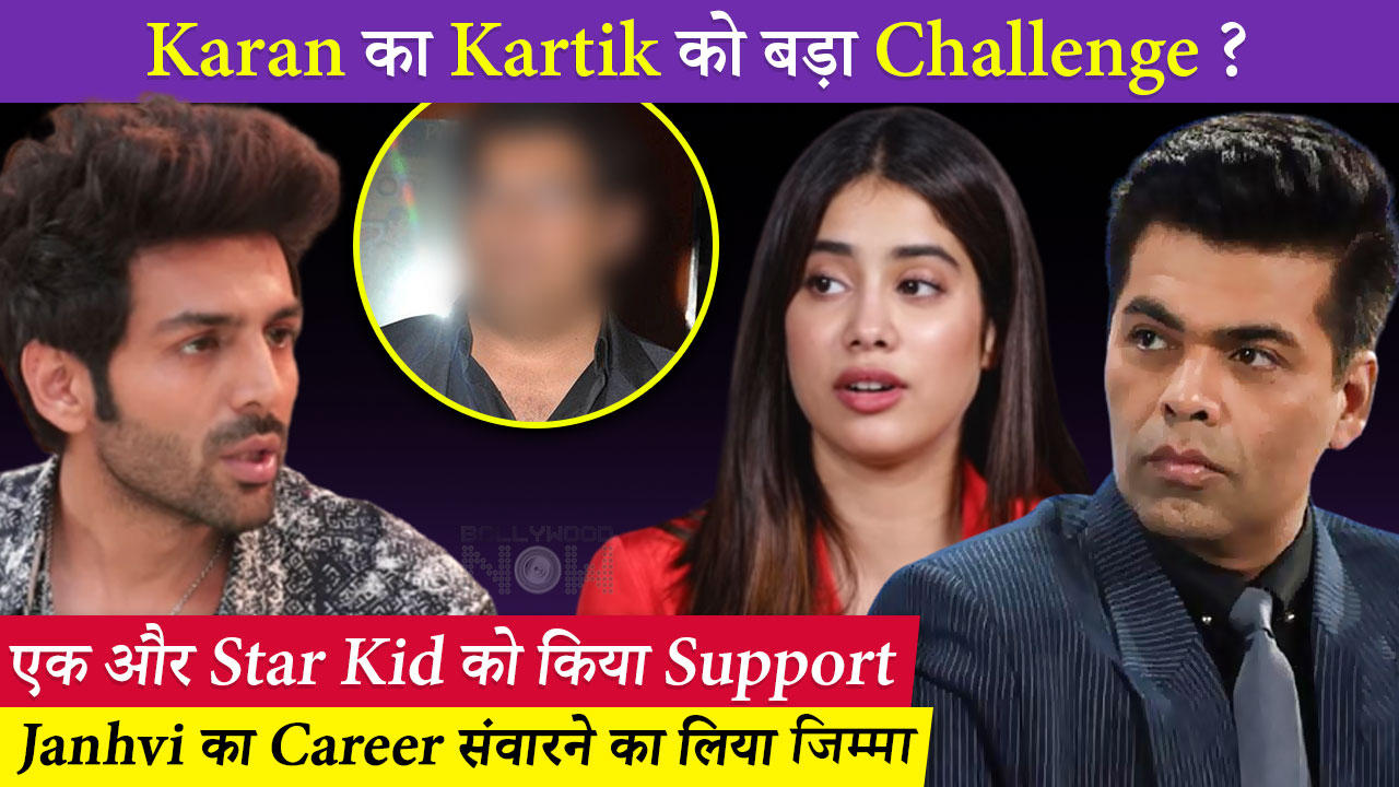 Karan PROMOTES Nepotism, Open Challenge To Kartik ?  Supports A Star Kid AGAIN Along With Janhvi
