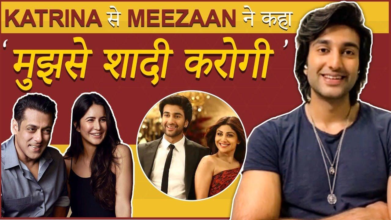 Katrina Marry Me says Meezaan, Calls Salman Bhai, On Worst Date Story & Shilpa Shetty