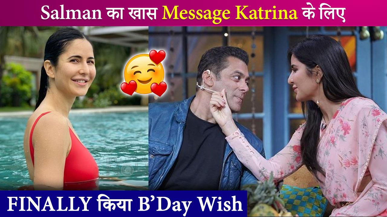Salman Khan's Unique & Heartfelt Birthday Wish For Katrina Kaif Will Leave In Aww