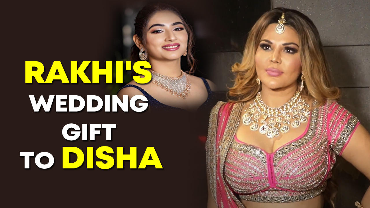 Rakhi Sawant reveals whats she gifted newlywed Disha Parmar