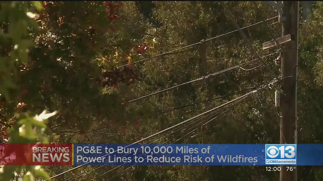 PG&E Announces Plan To Bury 10K Miles Of Power Lines