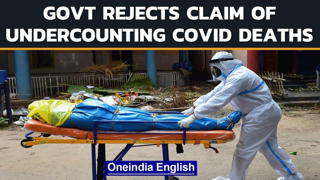 Govt calls media reports claiming Covid deaths were vastly undercounted 'fallacious' | Oneindia News