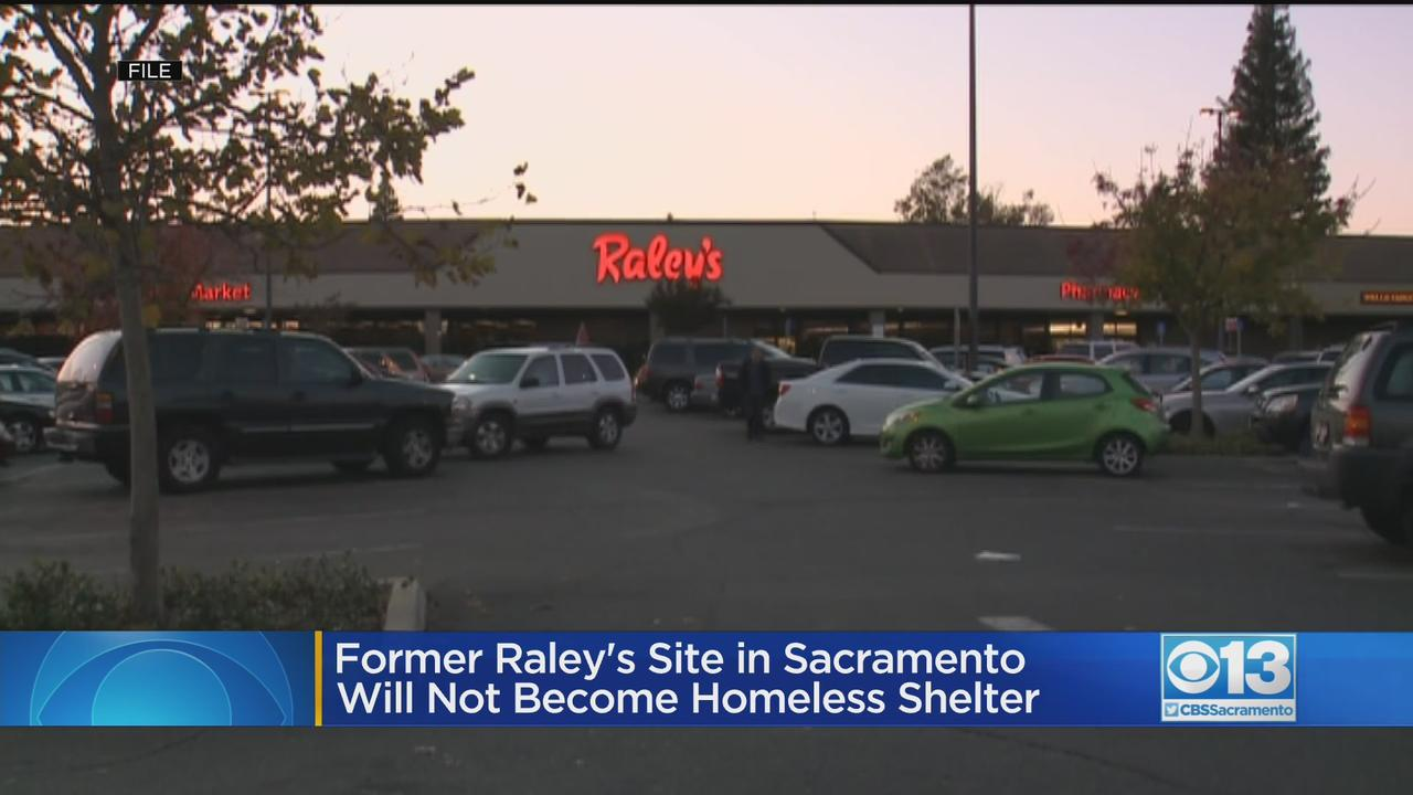 Former Raley's Site In Sacramento Won't Become Homeless Shelter