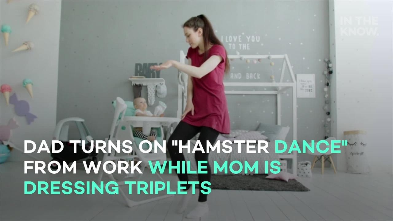 Dad turns on 'hamster dance' from work while Mom is dressing triplets