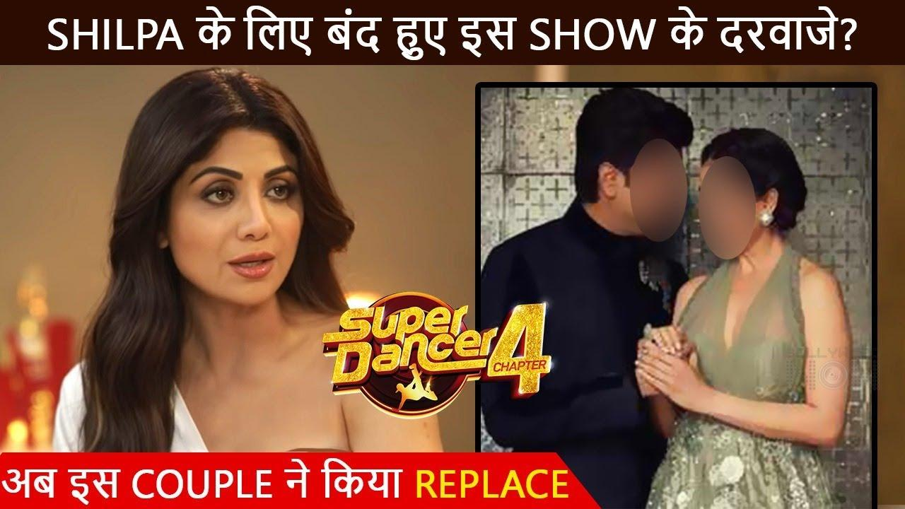 Shocking   Doors Closed For Shilpa Shetty In Super Dancer 4, This Bollywood Couple To Replace Actress