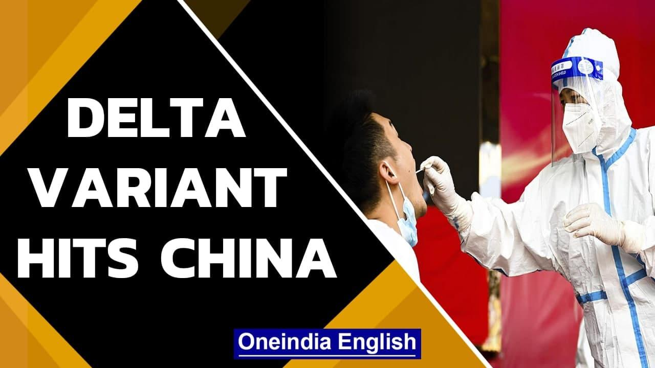 Delta variant spreads to China in one of its largest outbreaks  Oneindia News