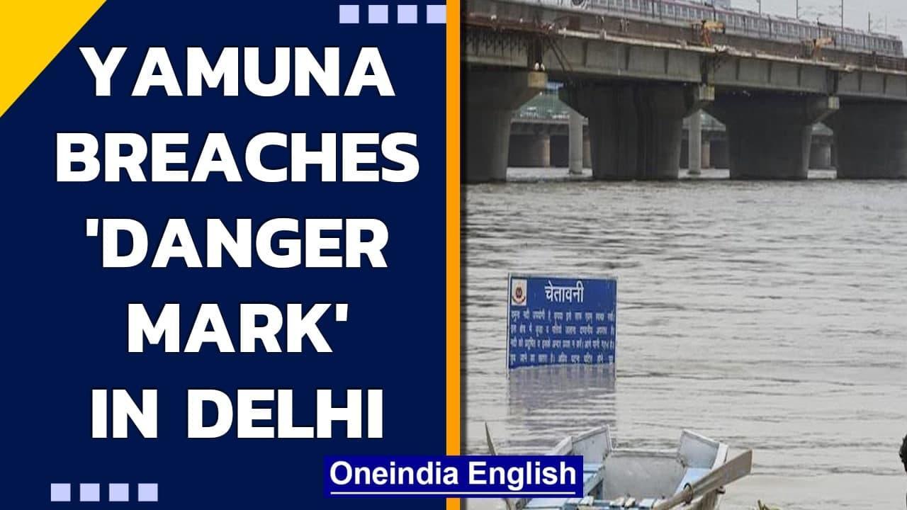 Yamuna river breaches 'Danger Mark' in Delhi, alert issued   Oneindia News