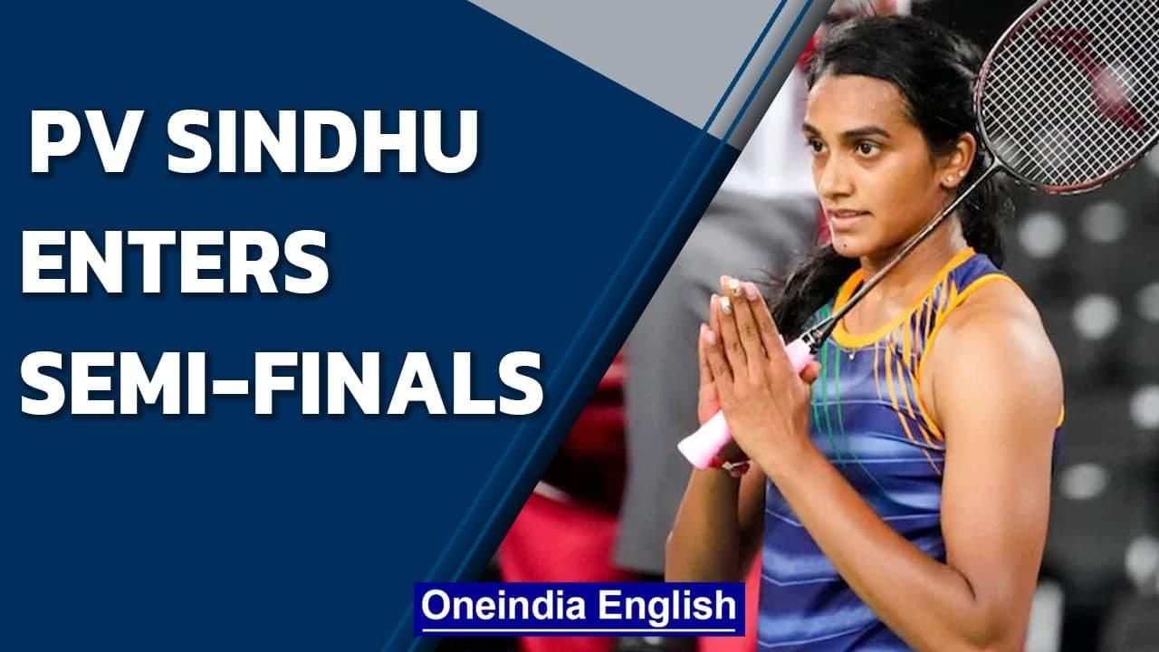 PV Sindhu inches closer towards 2nd Olympic medal, enters semis| Tokyo Olympics | Oneindia News