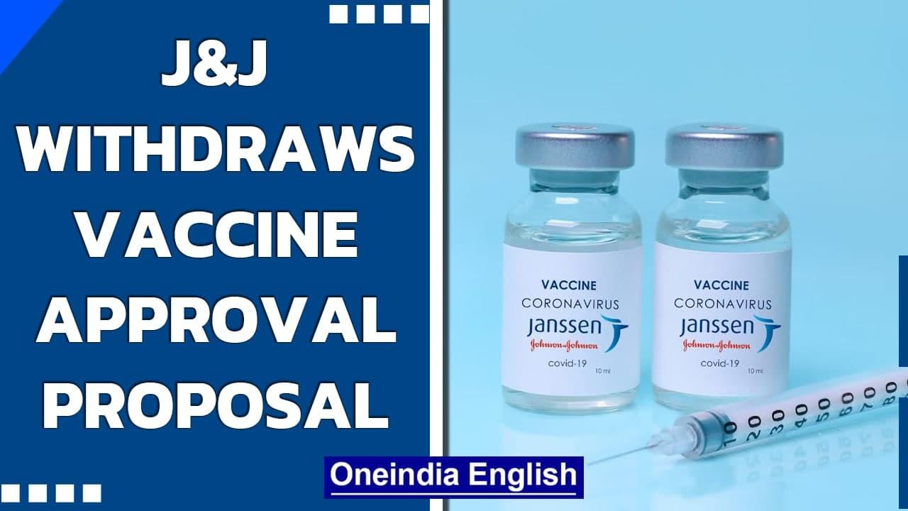 Johnson & Johnson withdraws Covid-19 vaccine approval proposal in India | Oneindia News
