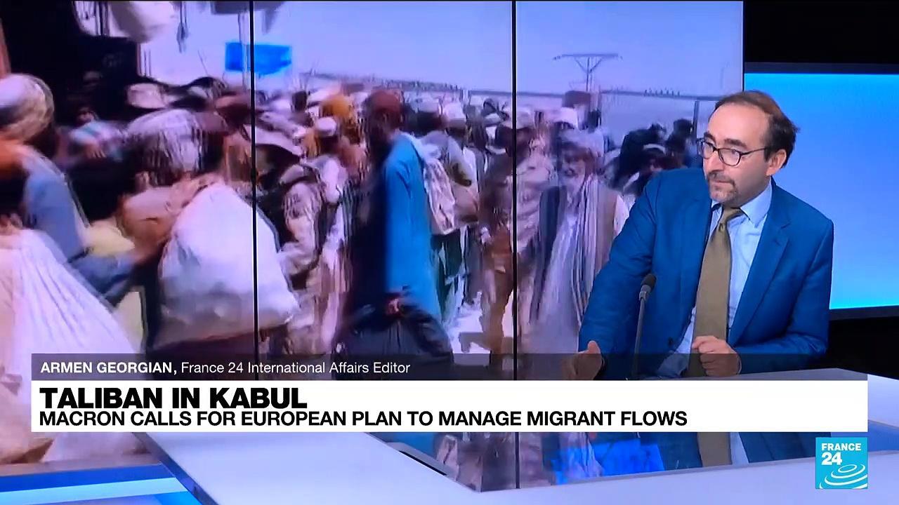 Taliban in Kabul: Macron calls for European plan to manage migrant flows