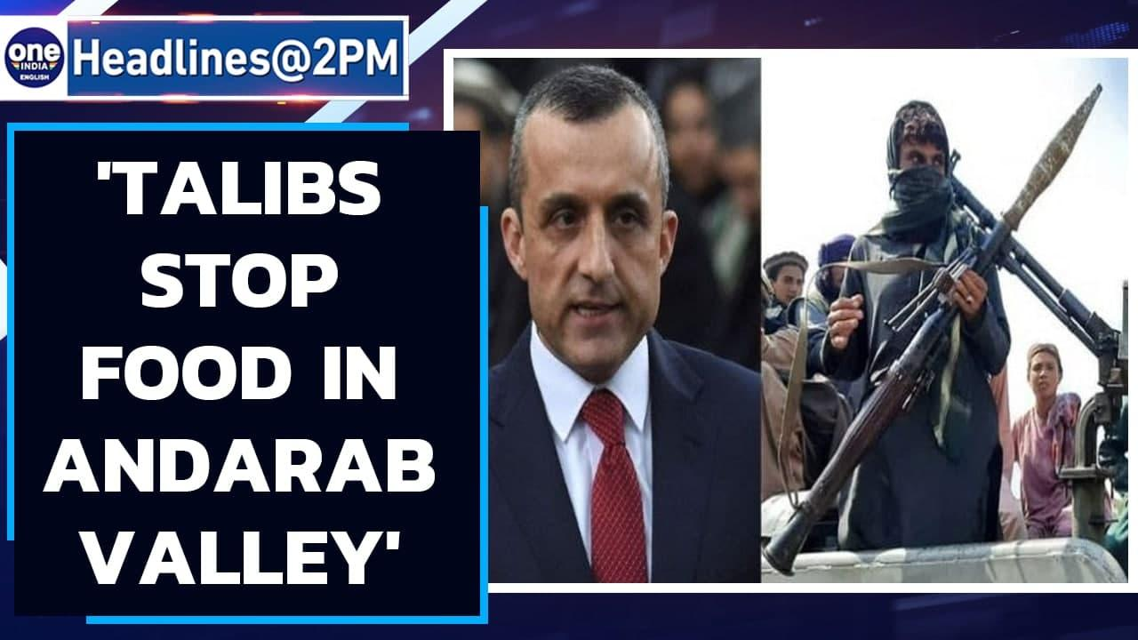 Afghanistan: Amrulleh Salleh says dire state in Andarab, Taliban not allowing food | Oneindia News