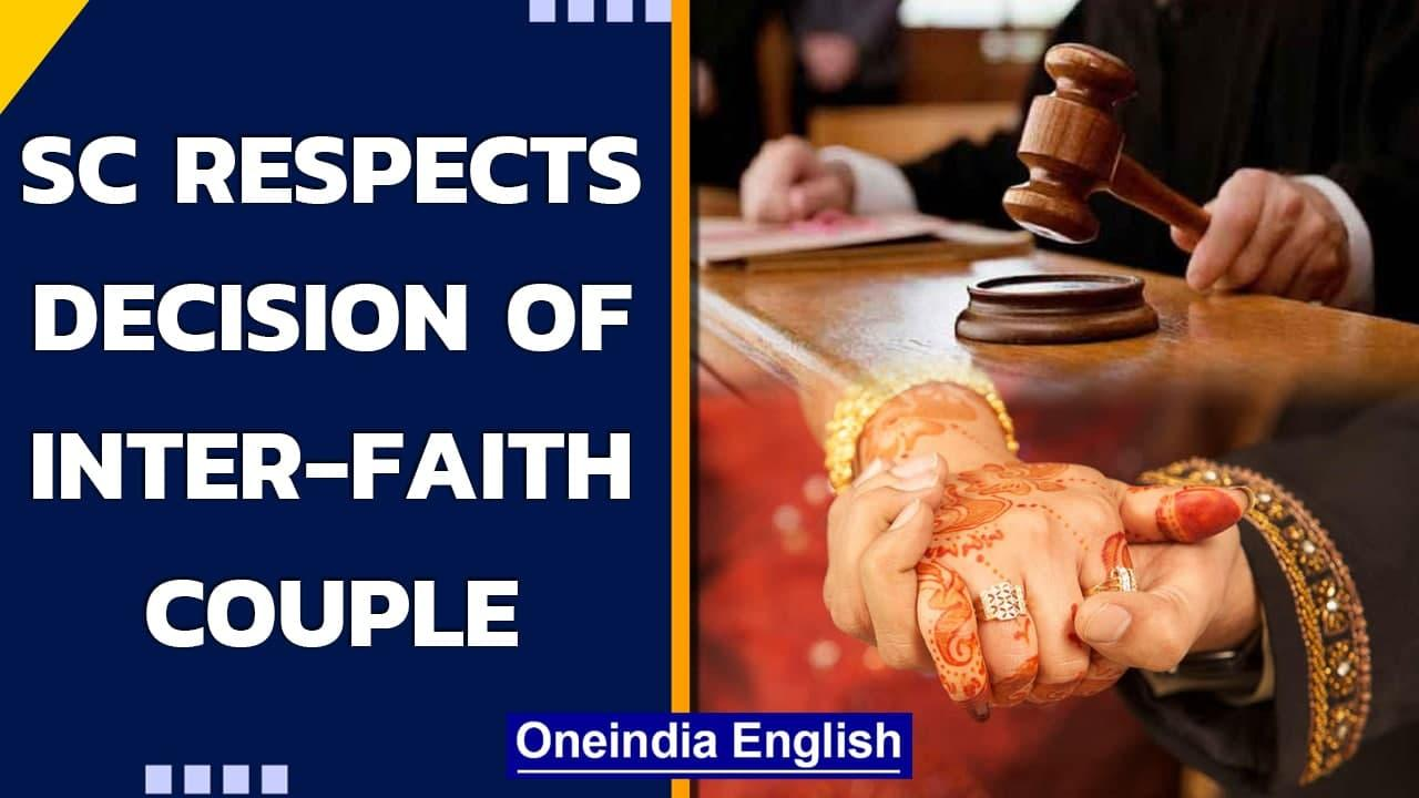 SC bench rules to respect the decision of an inter-faith adult couple to be married   Oneindia News