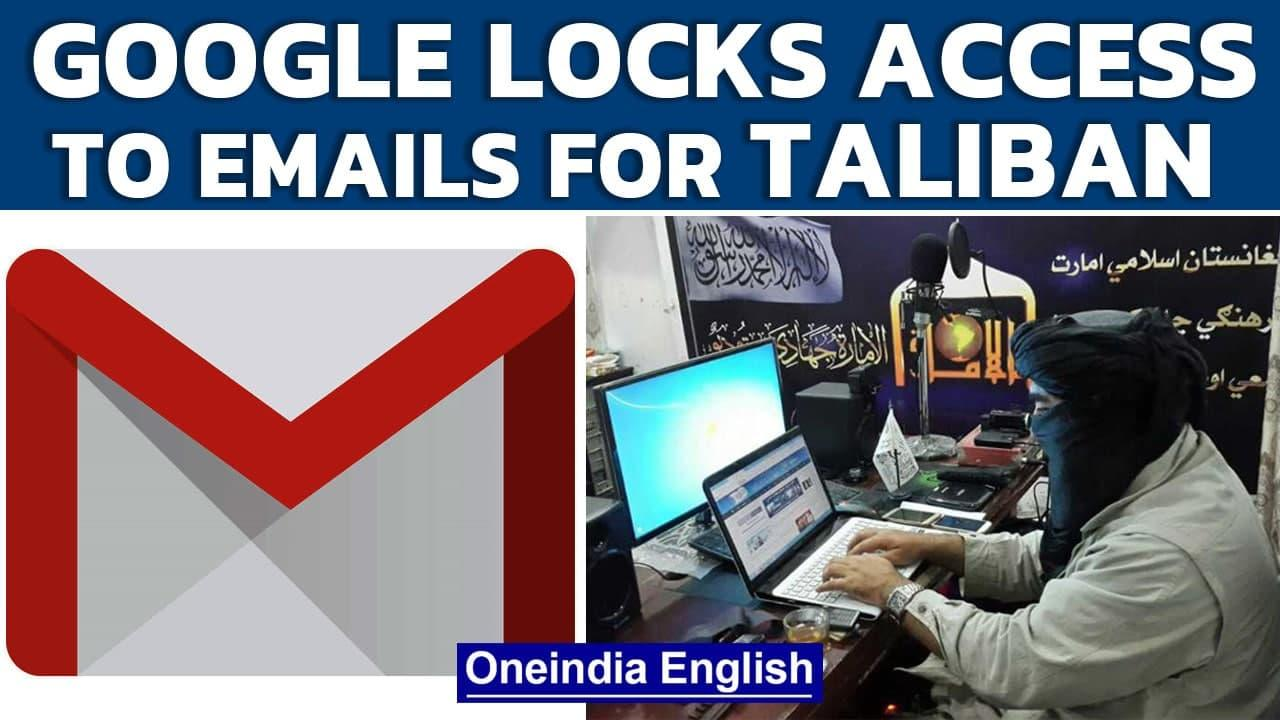 Afghanistan: Google locks access to emails of former officials for Taliban | Oneindia News