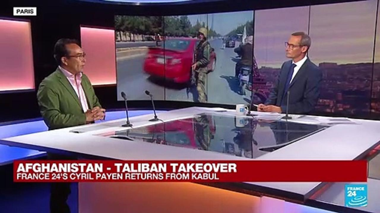 Taliban takeover: FRANCE 24's Special Envoy in Afghanistan, Cyril Payen returns from Kabul