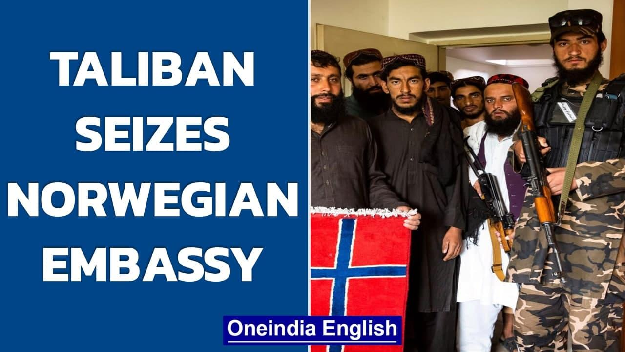 Taliban seizes Norwegian embassy in Kabul, smashes wine bottles and destroys books   Oneindia News