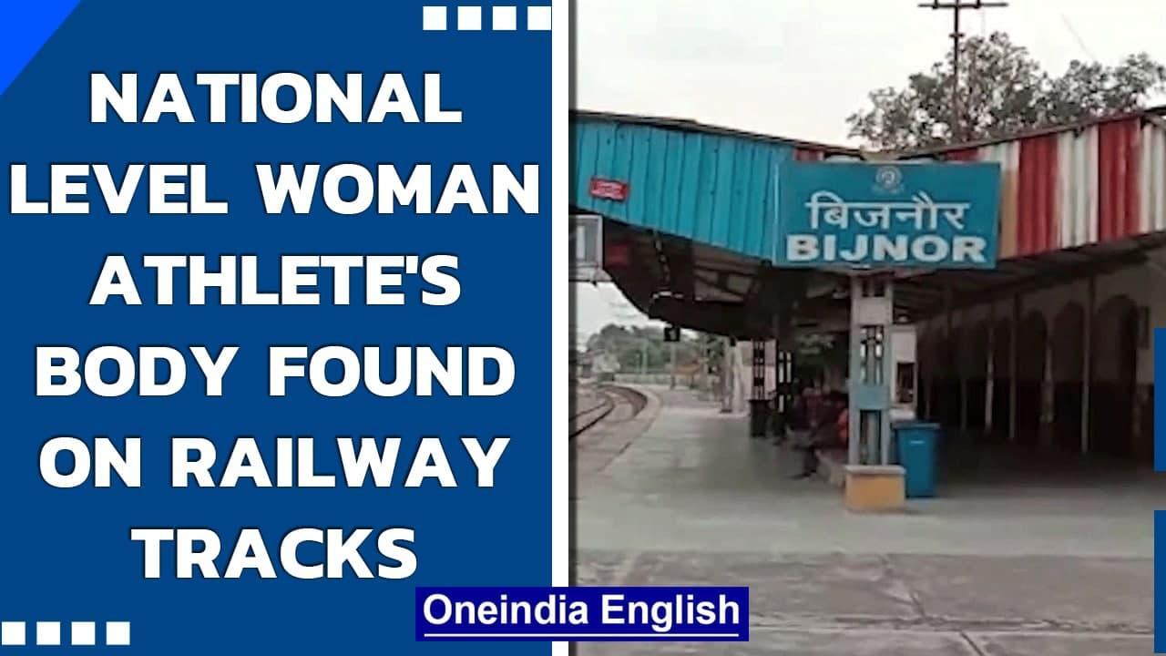 Bijnor, UP: National level Dalit woman kho kho player's body found on railway tracks   Oneindia News