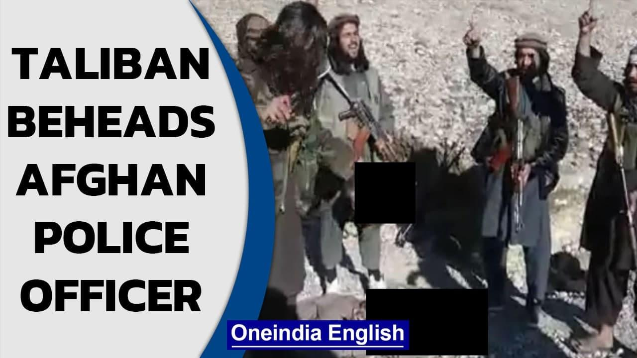 Taliban beheads local Afghan police officer in a chilling video| Oneindia News