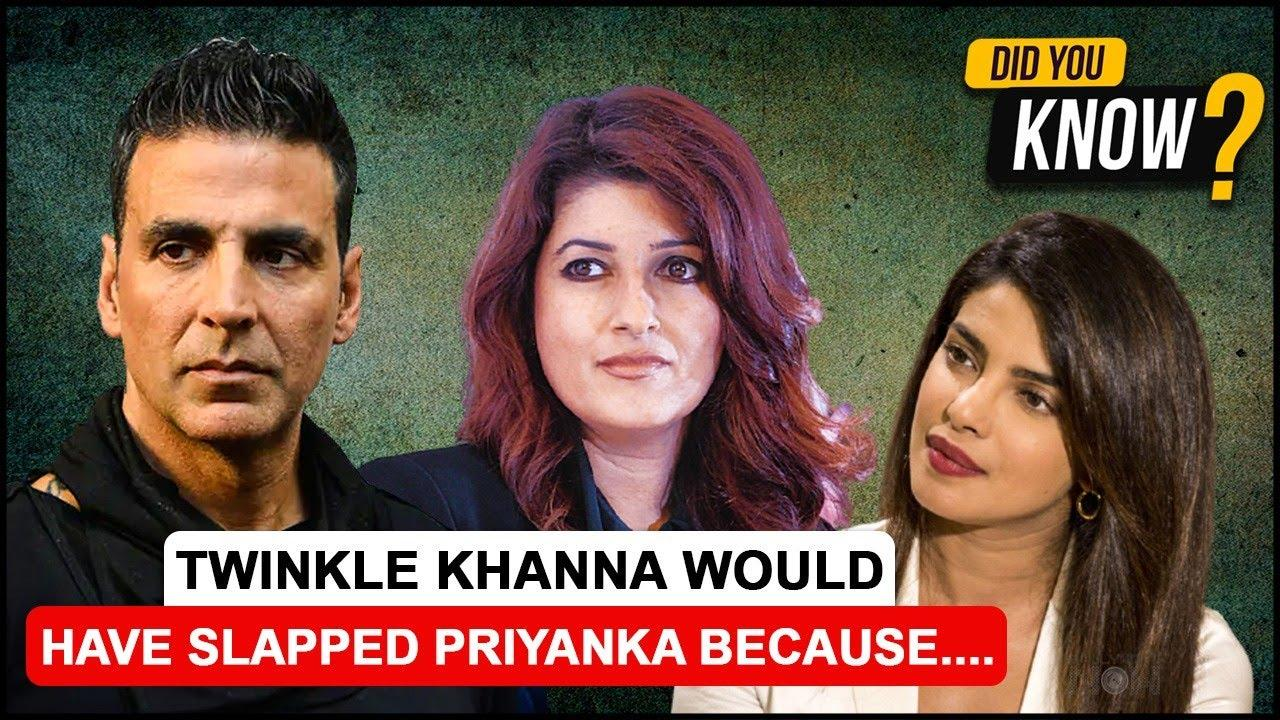 Did You Know Twinkle Wanted To Slap Priyanka? UGLY Fight Between Big Stars   Shocking Incidents