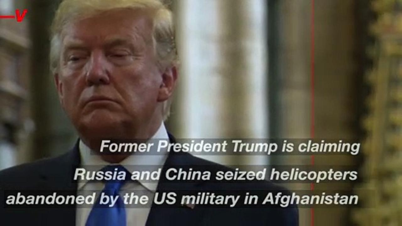 Trump Claims Russia and China Have Examined U.S. Helicopters Abandoned in Afghanistan